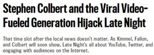 """Stephen Colbert and the Viral Video-Fueled Generation Hijack Late Night"""